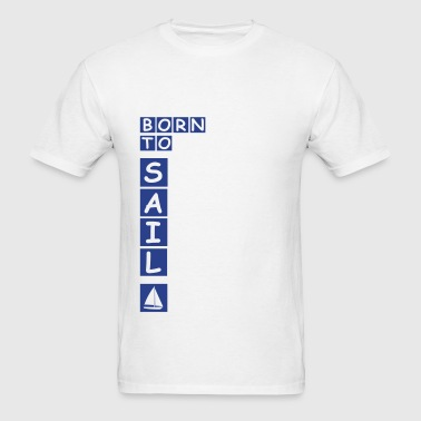 (2_bornsail) - Men's T-Shirt