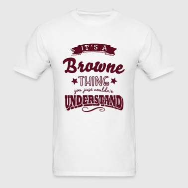 its a browne name surname thing - Men's T-Shirt