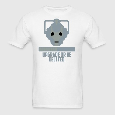 upgrade or be deleted - Men's T-Shirt