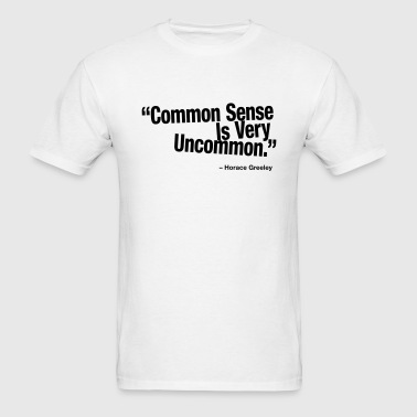 common sense is very uncommon - Men's T-Shirt
