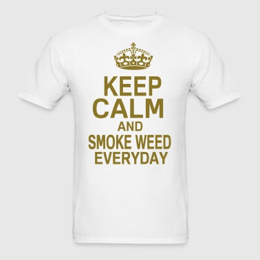 KEEP CALM AND SMOKE WEED EVERYDAY - Men's T-Shirt