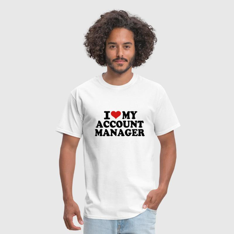 I love My Account Manager - Men's T-Shirt