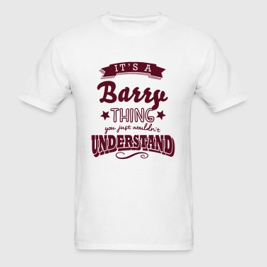 its a barry surname thing you just would - Men's T-Shirt