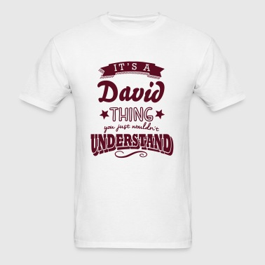 its a david name surname thing - Men's T-Shirt