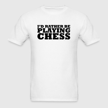 id rather be playing chess - Men's T-Shirt