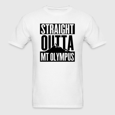 Straight Outta Mt Olympus - Men's T-Shirt