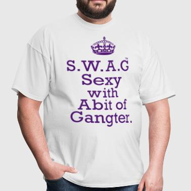 S.W.A.G Sexy With Abit of Gangster - Men's T-Shirt
