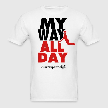 MY WAY ALL DAY BASKETBALL - Men's T-Shirt