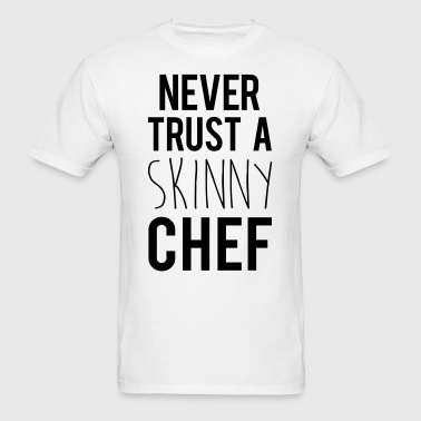 A Skinny Chef Funny Quote - Men's T-Shirt