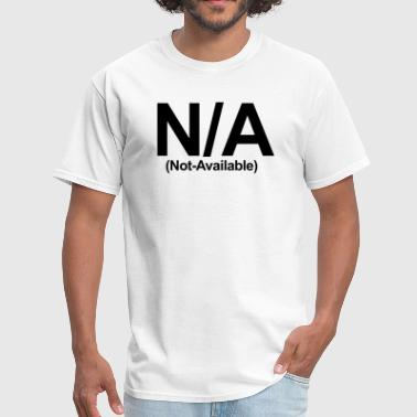 N/A (Not Available) - Men's T-Shirt