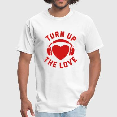 TURN UP THE LOVE - Men's T-Shirt