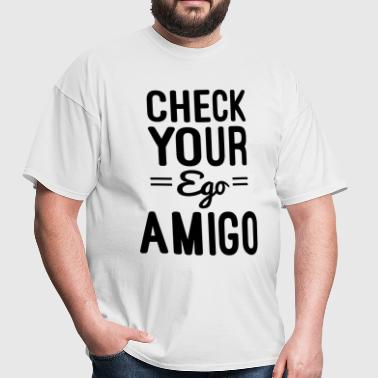 Check Your Ego - Men's T-Shirt