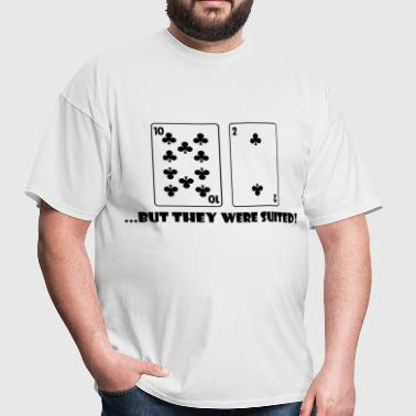 Poker - But they were suited! - Men's T-Shirt