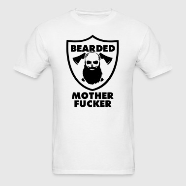 Bearded Mother Fucker - Men's T-Shirt