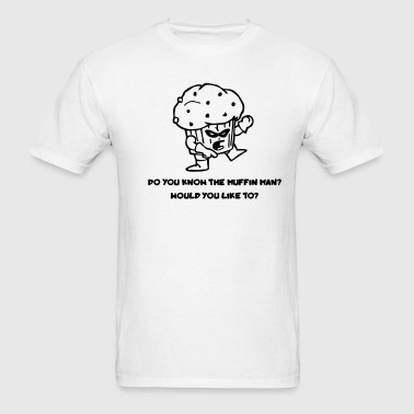 Muffin Man - Men's T-Shirt
