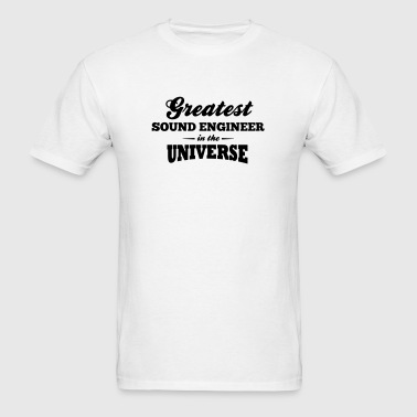 greatest sound engineer in the universe - Men's T-Shirt