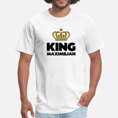 Maximilian King maximilian name thing crown - Men's T-Shirt