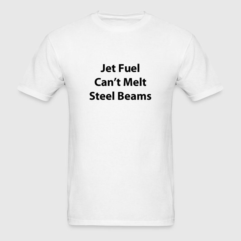 Jet Fuel Can't Melt Steel Beams - Men's T-Shirt