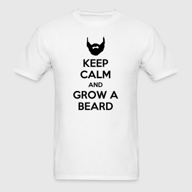 Keep Calm And Grow A Beard - Men's T-Shirt