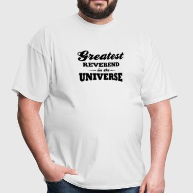 greatest reverend in the universe - Men's T-Shirt