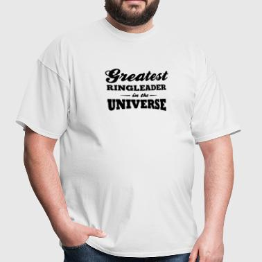 greatest ringleader in the universe - Men's T-Shirt