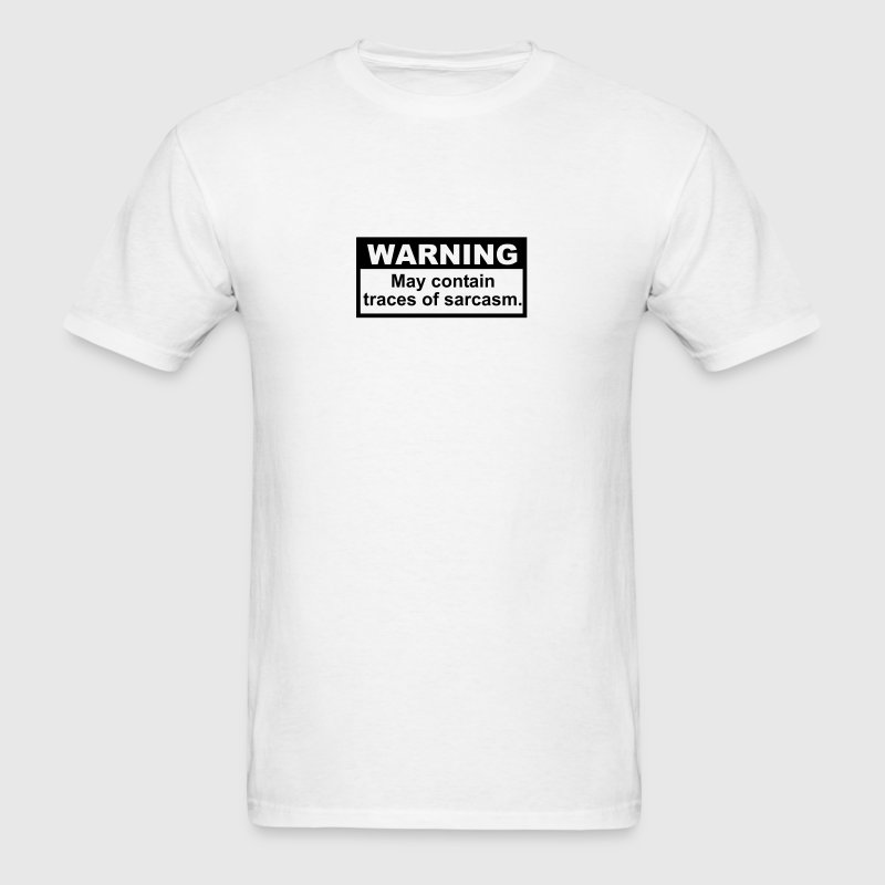 Warning: May contain traces of Sarcasm - Men's T-Shirt
