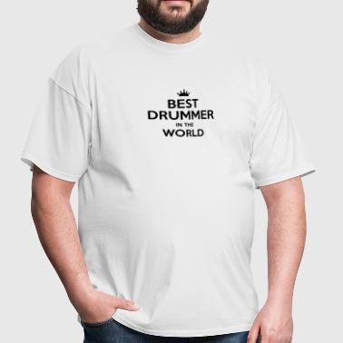 best drummer in the world - Men's T-Shirt