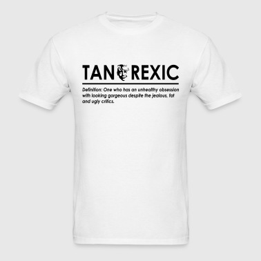 Tanorexic - Men's T-Shirt