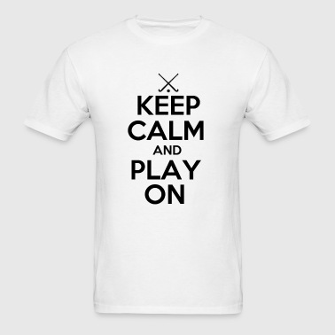 Keep Calm and Play On, Field Hockey - Men's T-Shirt