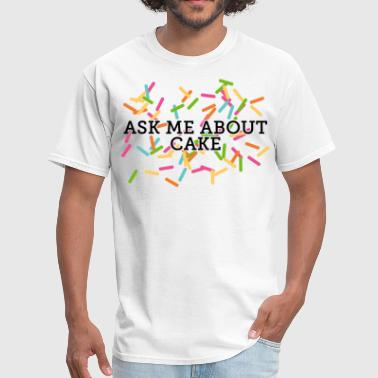 Ask Me About Cake - Men's T-Shirt