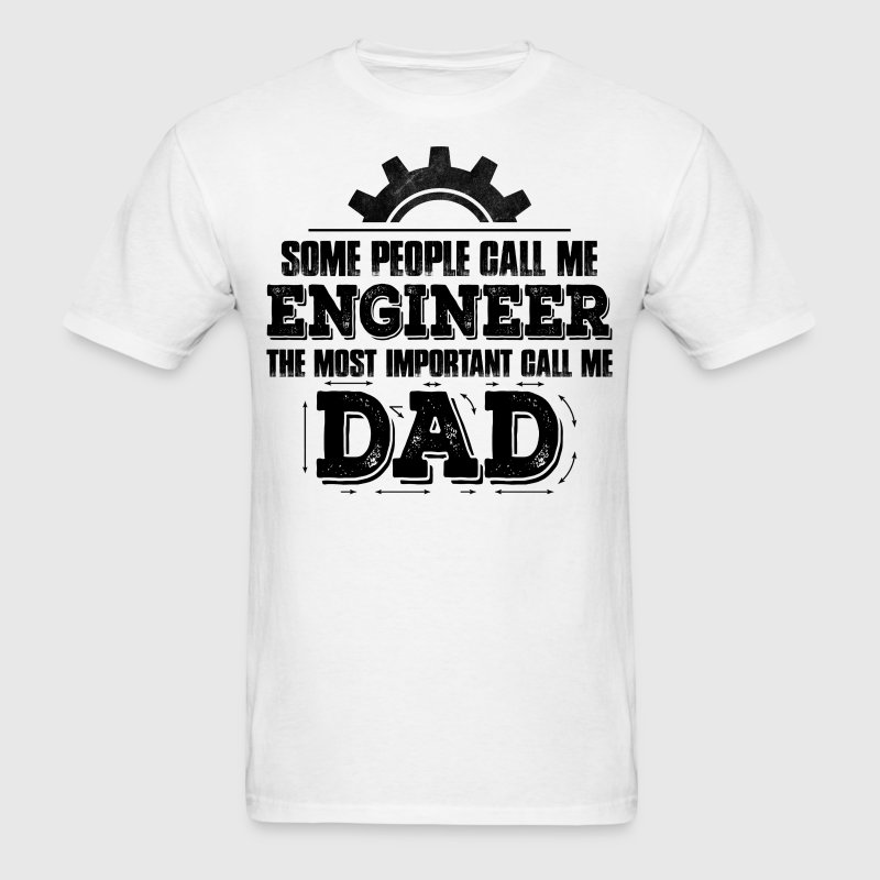 Some People Call Me Engineer.... - Men's T-Shirt