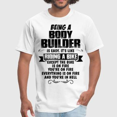 Builder Being A Body Builder... - Men's T-Shirt