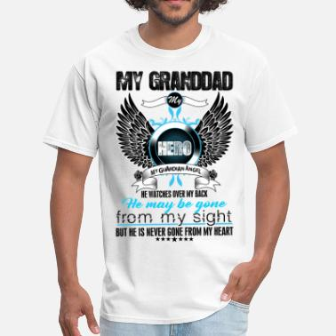 My Dad Is My Guardian Angel My Granddad My Hero My Guardian Angel Watches Ove - Men's T-Shirt