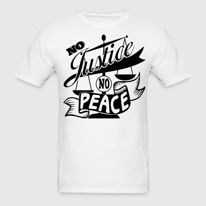 No Justice No Peace T-Shirt Design - Men's T-Shirt