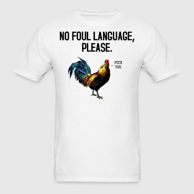 No Foul Language Fowl - Men's T-Shirt
