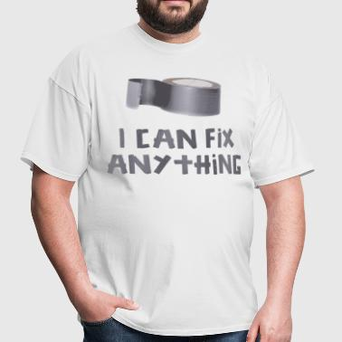 I Can Fix Anything with Duct Tape - Men's T-Shirt