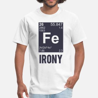 Irony Element Ironic Chemical Element FE Irony - Men's T-Shirt