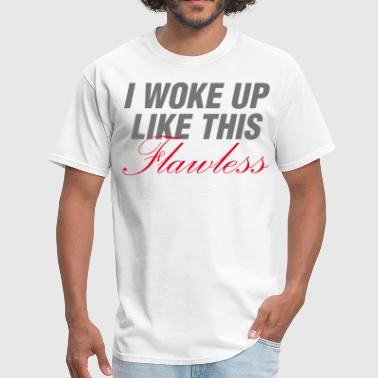 I Woke Up Like This Flawless Gym Workout - Men's T-Shirt