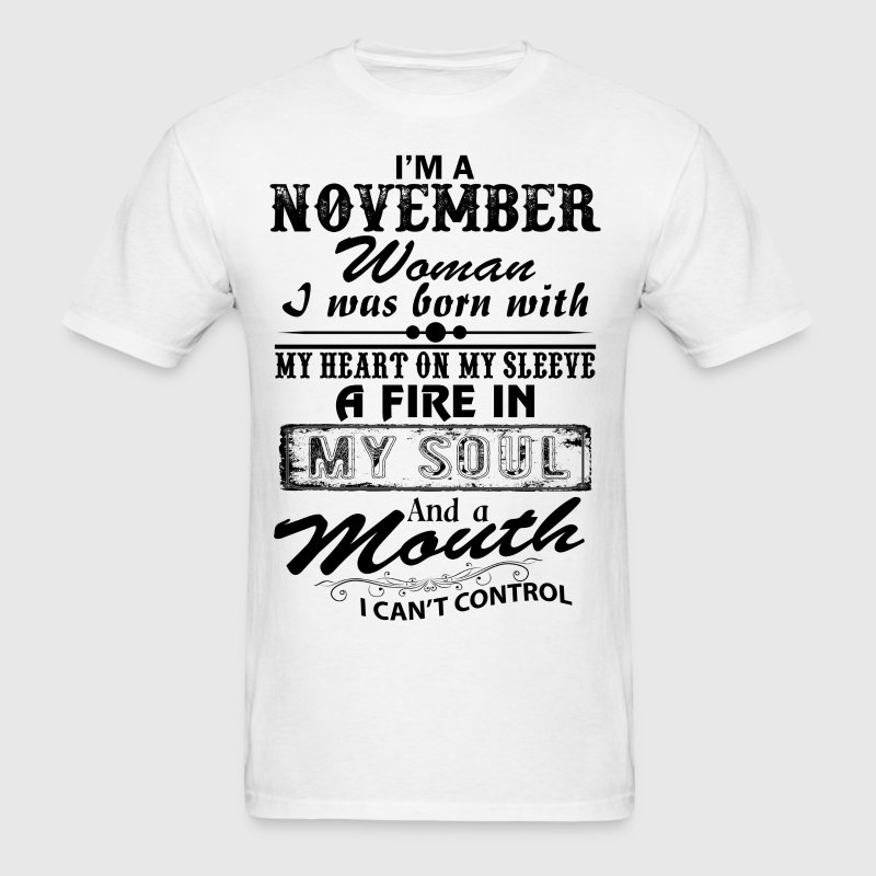 I'm A November Woman - Men's T-Shirt