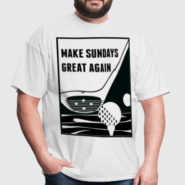 Make Sundays Great Again Shirt - Men's T-Shirt