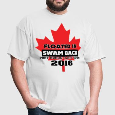 Port Huron Float Down - Canada - Floated In, Swam  - Men's T-Shirt