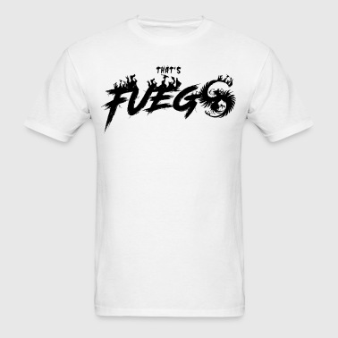 That's Fuego - Men's T-Shirt