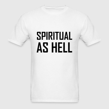 Spiritual As Hell - Men's T-Shirt