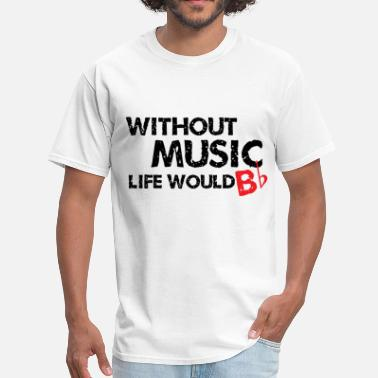 Would Without Music, Life would b flat - Men's T-Shirt