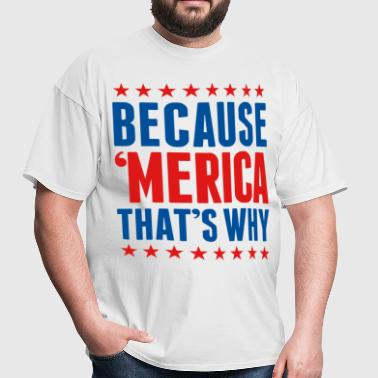 Because Merica - Men's T-Shirt