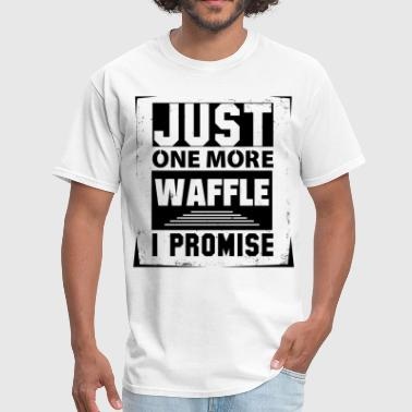 Just One More Waffle I Promise - Men's T-Shirt