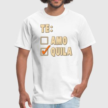 Te Amo Tequila Spanish - Men's T-Shirt