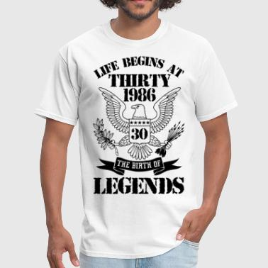 Life Begins At Thirty 1986 The Birth Of Legends - Men's T-Shirt