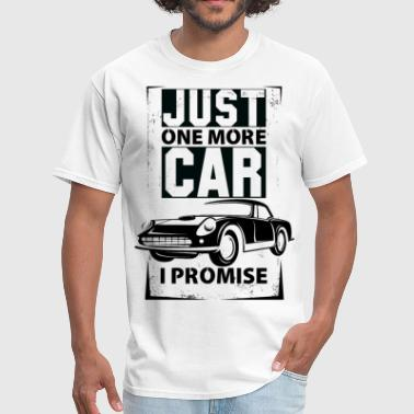 Just One More Car I Promise - Men's T-Shirt