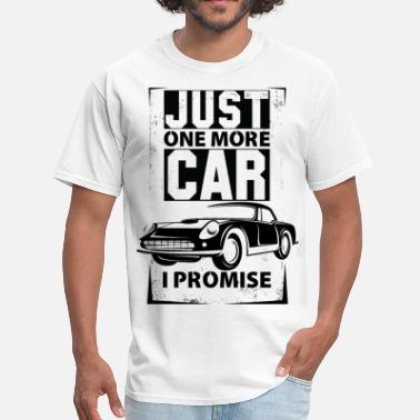 Car Lovers Just One More Car I Promise - Men's T-Shirt